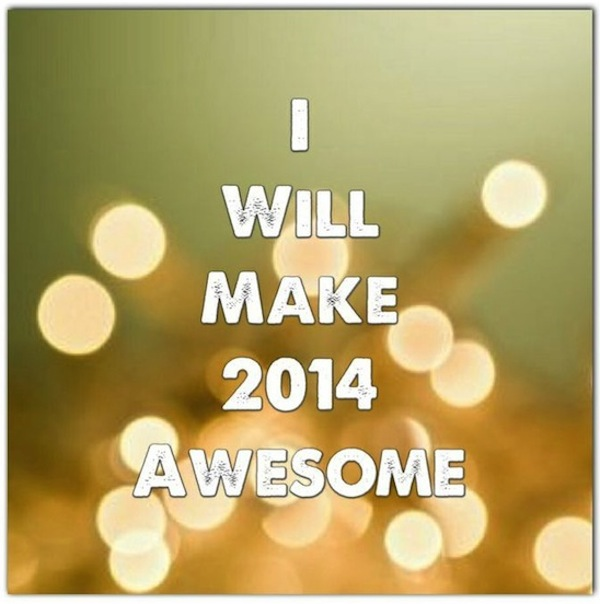 I will make 2014 awesome quote